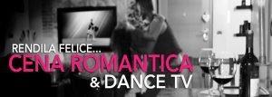 cena romantica con ballo e dance tv